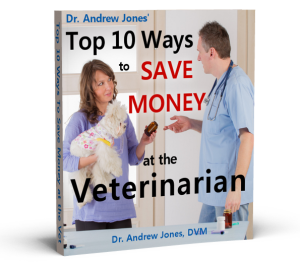 Dr. Jones' Top 10 Ways to Save Money at the Veterinarian